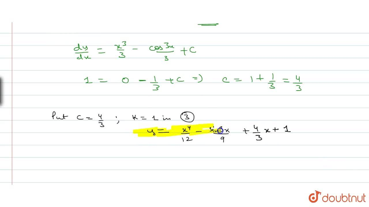 Solve the differential equation: (d^2y),dx^2=x^2+sin3x, given that (dy),(dx)=1=y, when x=0