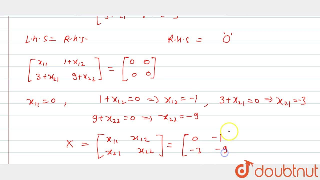 Solution for Find a matrix X such that A+2B+X=0 where A= [[2