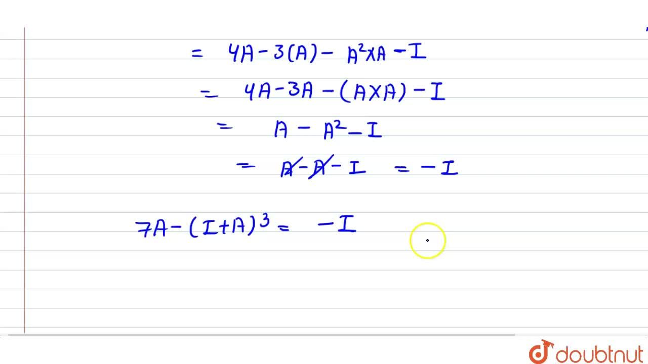 Solution for If A is a square matrix such that A^2=A , then