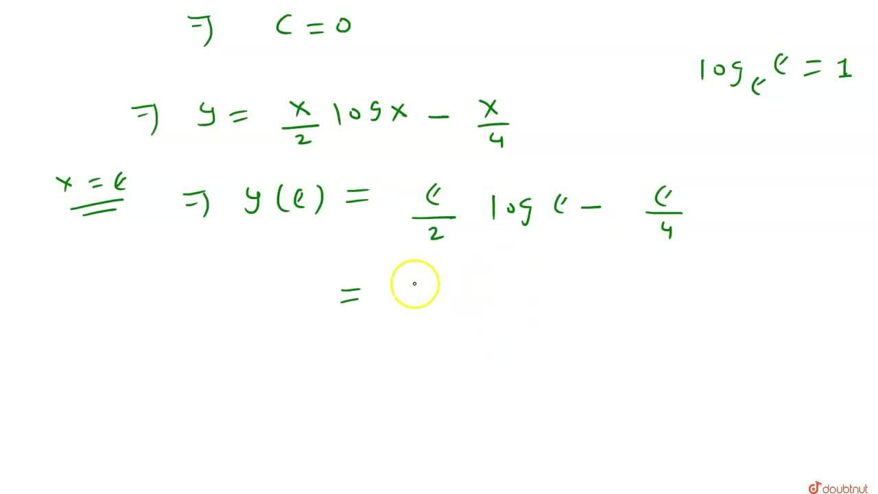 Solution for माना y = y(x) अवकल समीकरण  x(dy),(dx) + y = x log