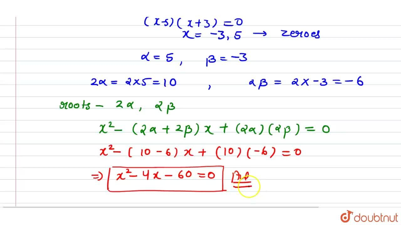 Solution for If alpha,beta are zeroes of the polynomial x^2-