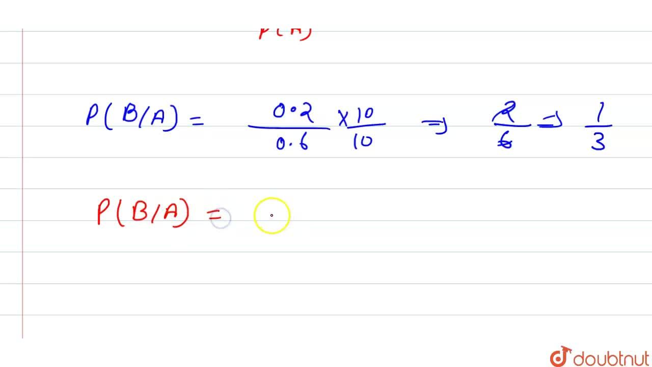 Solution for यदि  P (A )  = 0 .6  P (B ) = 0 .3   और  P ( A