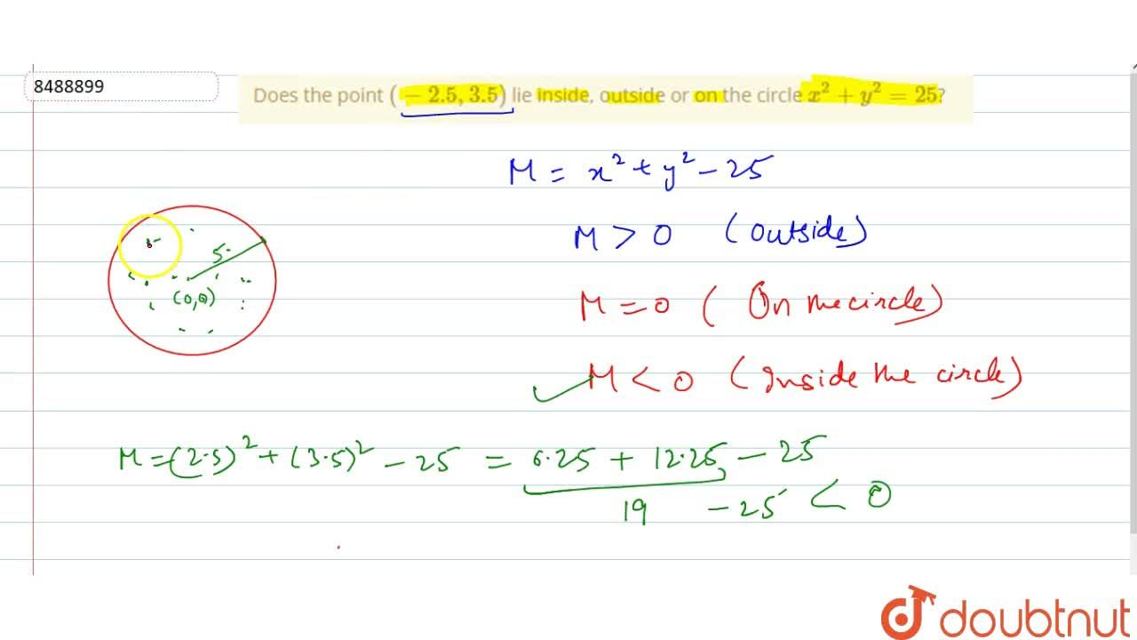 Solution for Does the point (-2.5, 3.5) lie inside, outside o