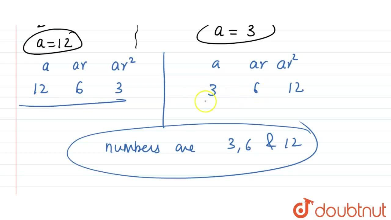 Solution for The sum of three numbers in G.P. is 21 and the sum