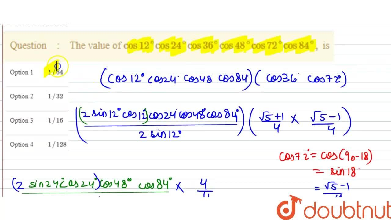 Solution for The value of cos12^(@)cos24^(@)cos36^(@)cos48^(@)