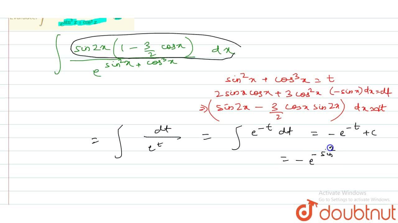 Solution for Evaluate: int(sin2x(1-3,2cosx)),e^(sin^2x+cos^3x)