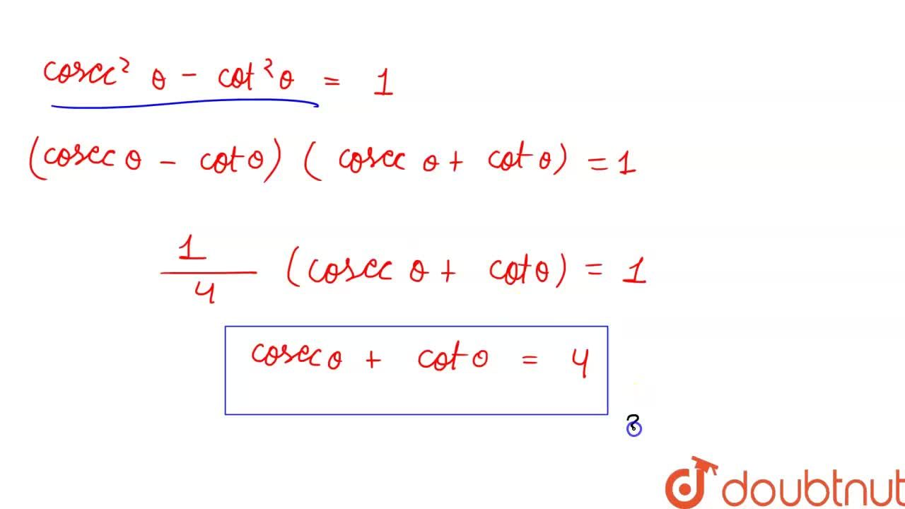 Solution for यदि cosec theta - cot theta = (1),(4), तो  cose