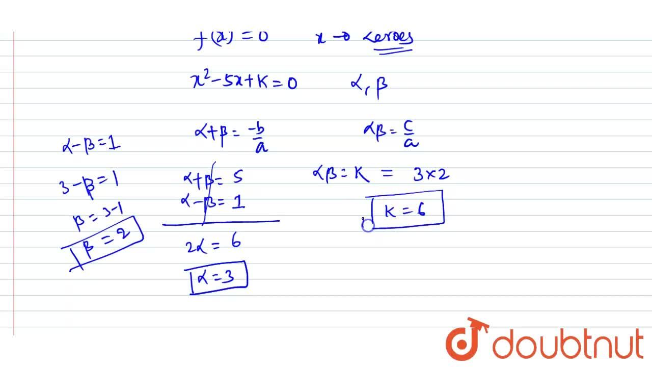 If alphaa n dbeta ar the zeros of the polynomial f(x)=x^2-5x+k such that alpha-beta=1, find the value of kdot