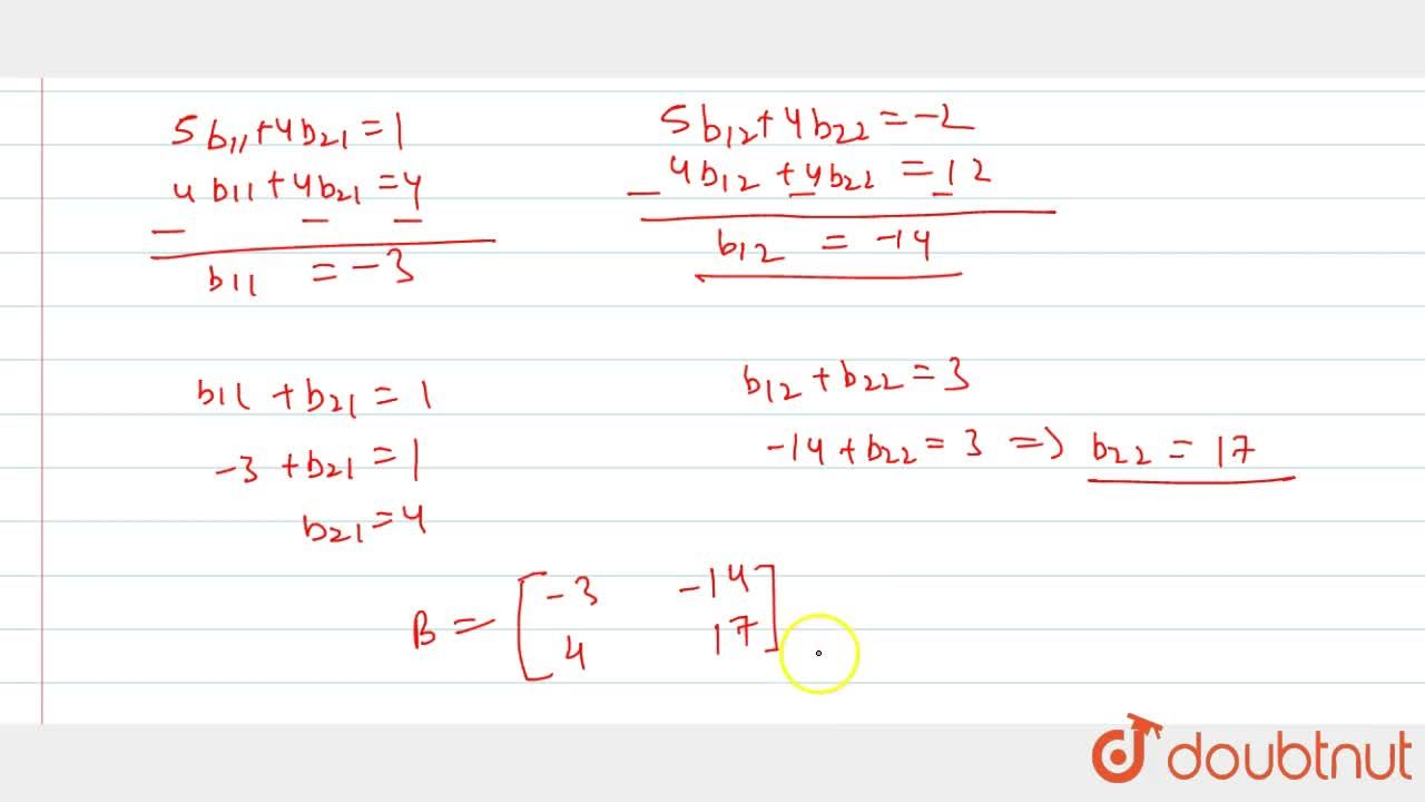 Solution for Find a 2xx2 matrix B such that [[5,4],[1,1]] B=