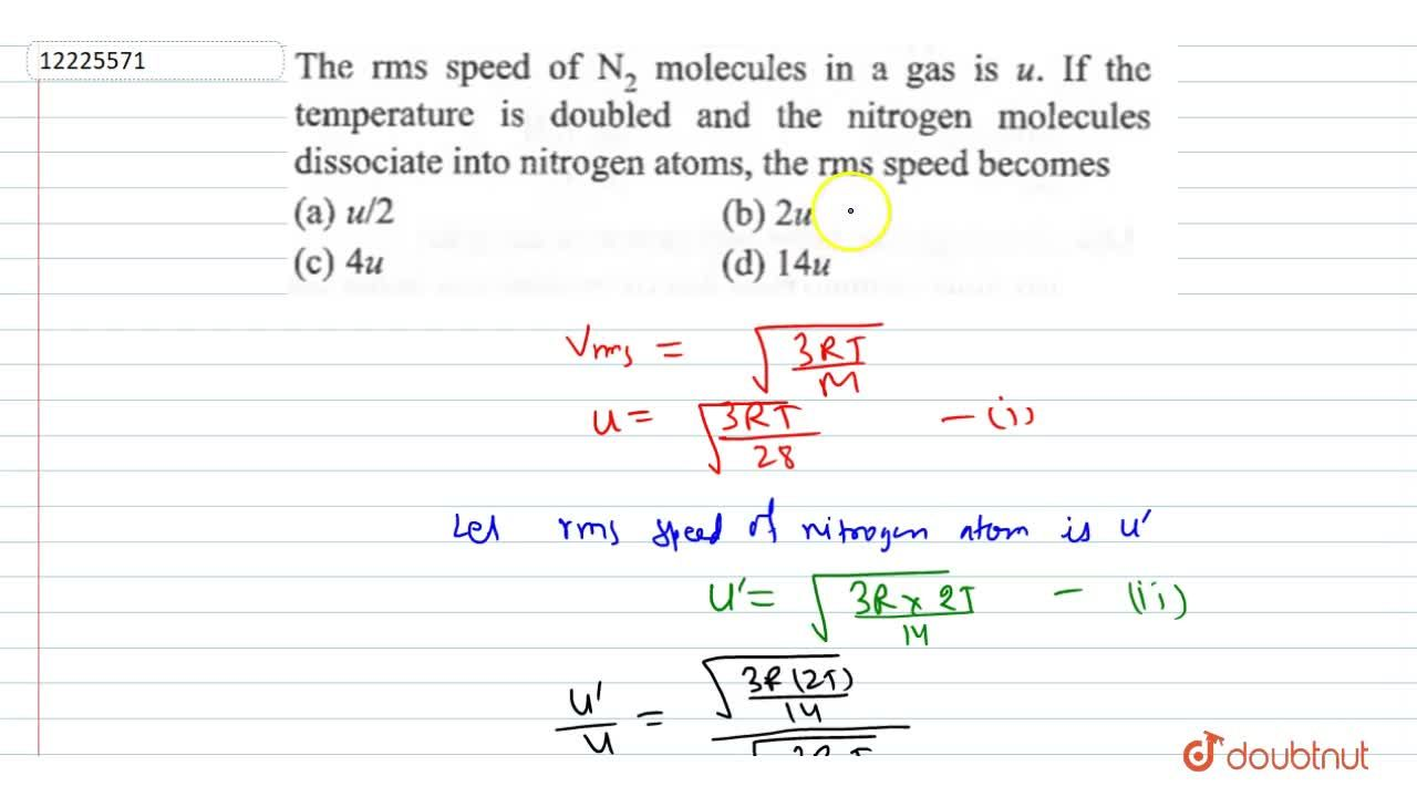 Solution for The rms speed of N_(2) molecules in a gas in