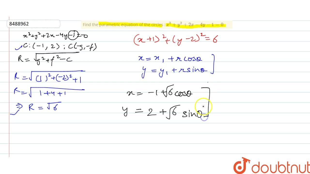 Solution for Find the parametric equation of the circles : x^2