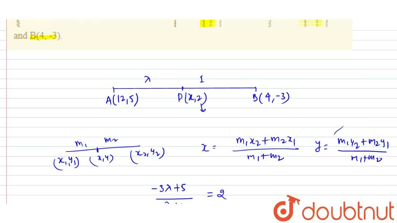 Solution for Find the ratio in which the point P(x, 2) divides