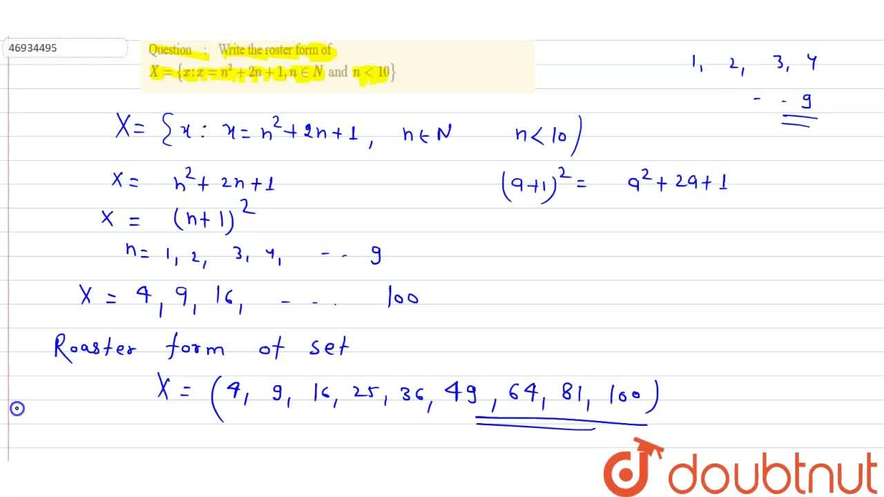 Solution for Write the roster form of X={x:x =n^2+2n+1,n in N
