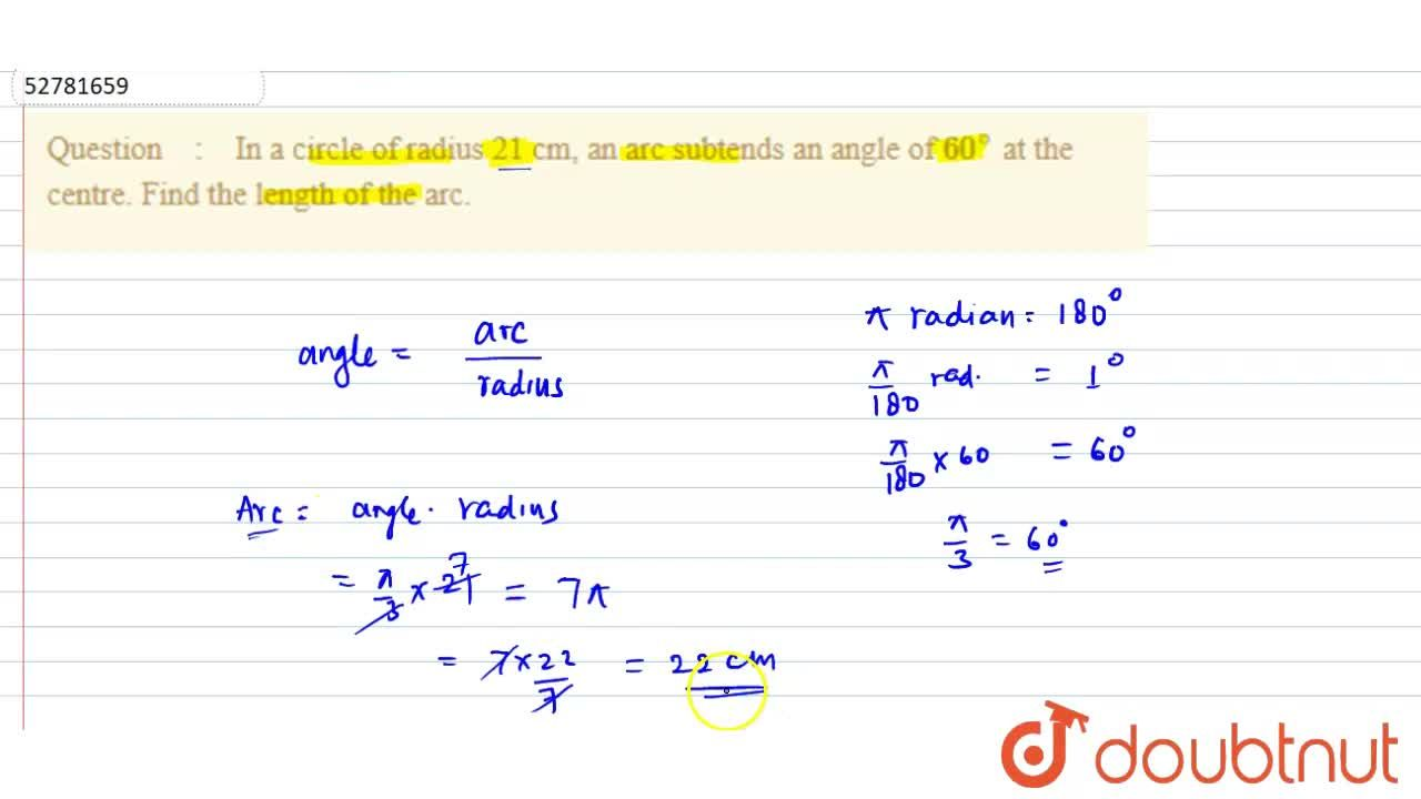 Solution for In a circle of radius 21 cm, an arc subtends an an