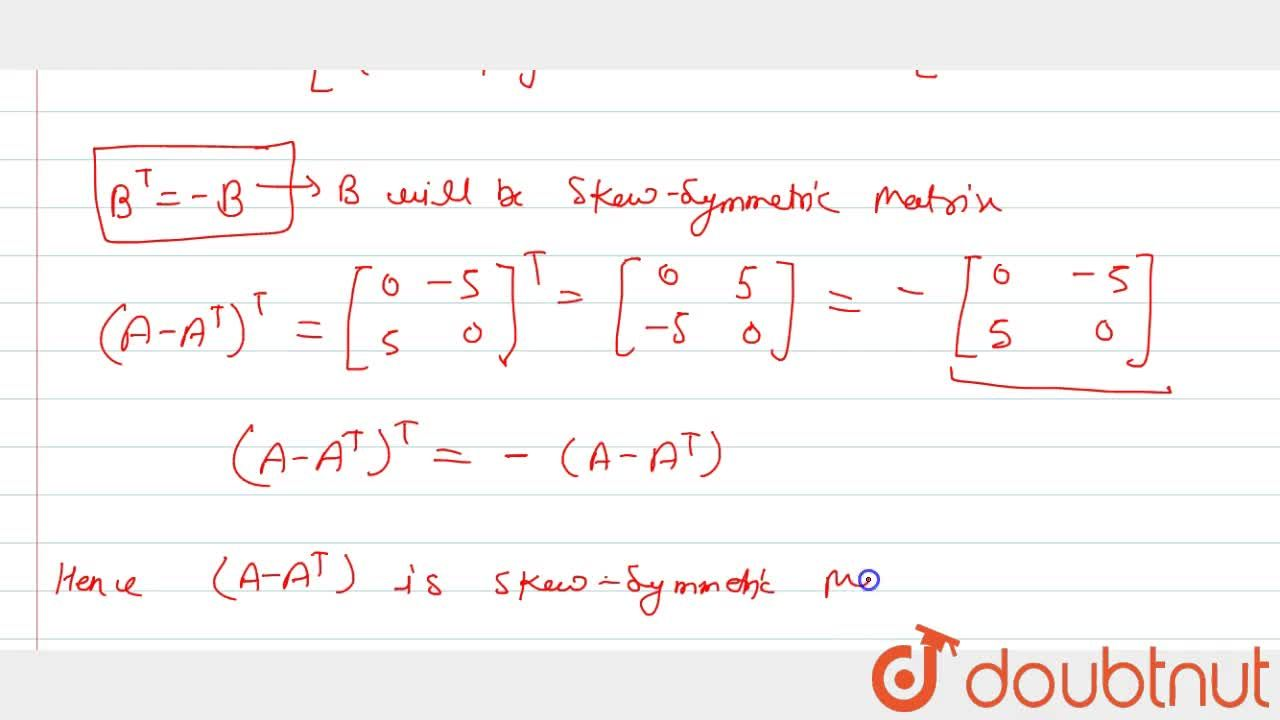 Solution for If A=[[3m,-4],[1,-1]], show that (A-A^T) is sk