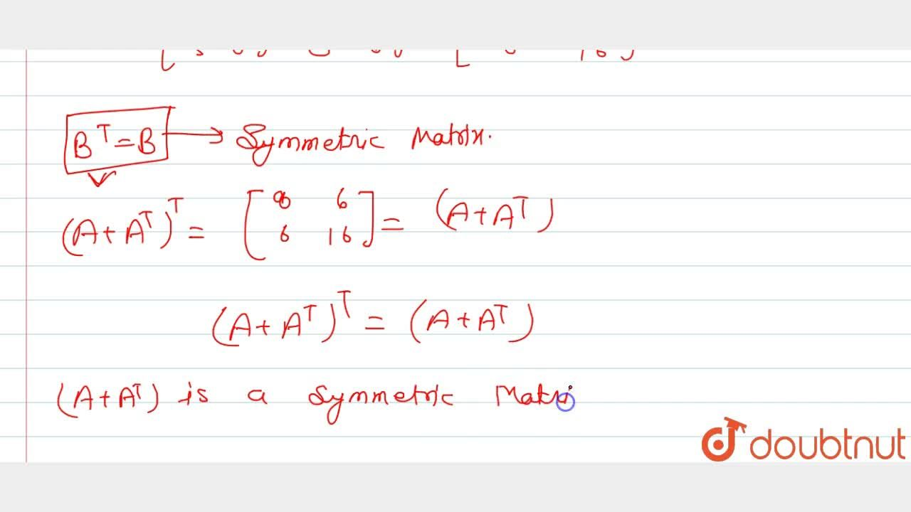 Solution for If A=[[4,1],[5,8]], show that A+A^T is symmetr