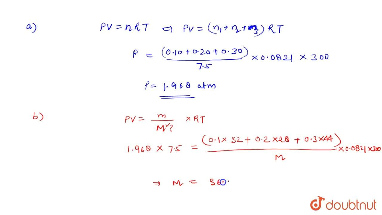 Solution for A vessel of volume V = 7.51 contains a mixture o
