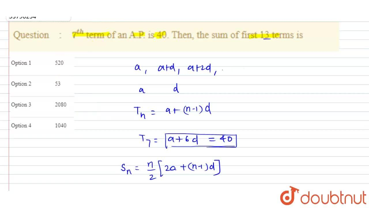 7^(th) term of an A.P. is 40. Then, the sum of first 13 terms is
