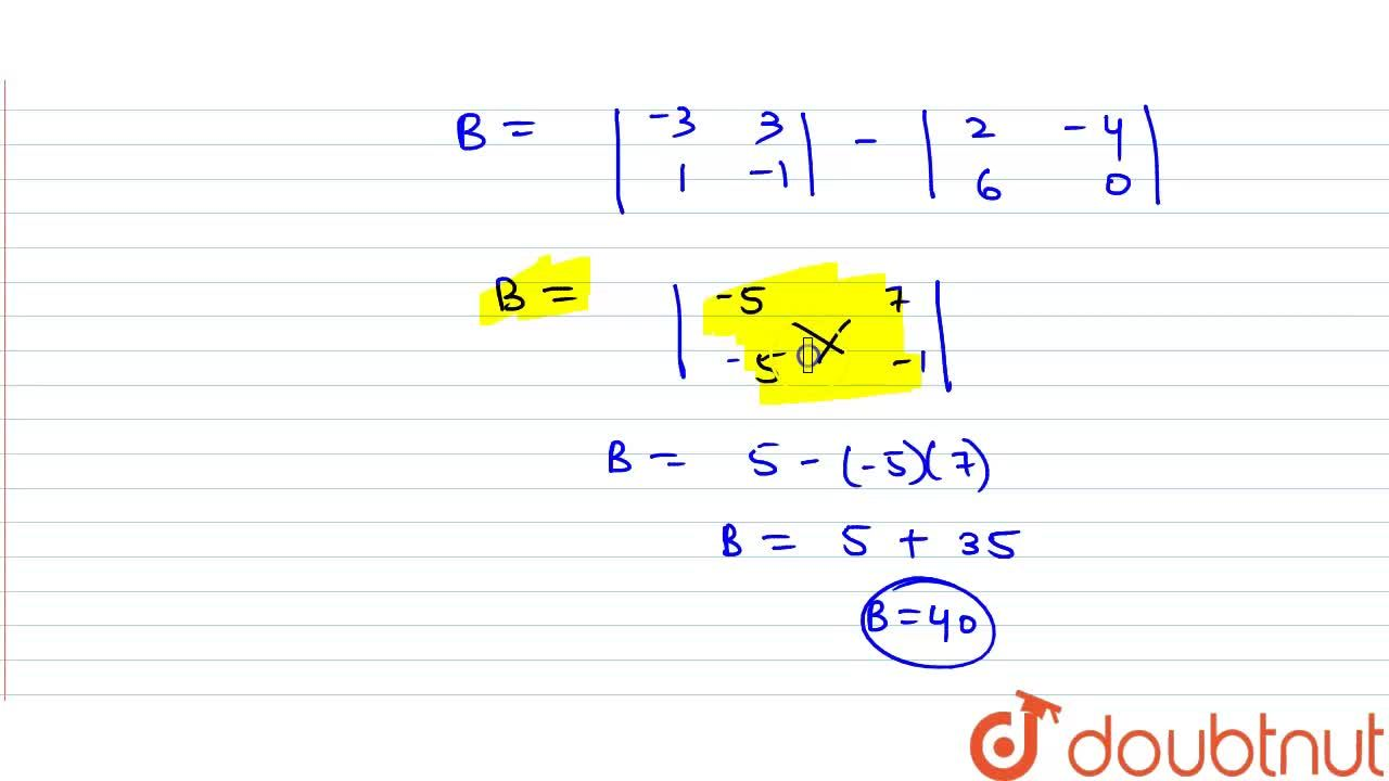 If A-2B=|[1,-2],[3,0]| and 2A-3B=|[-3,3],[1,-1]|, then B