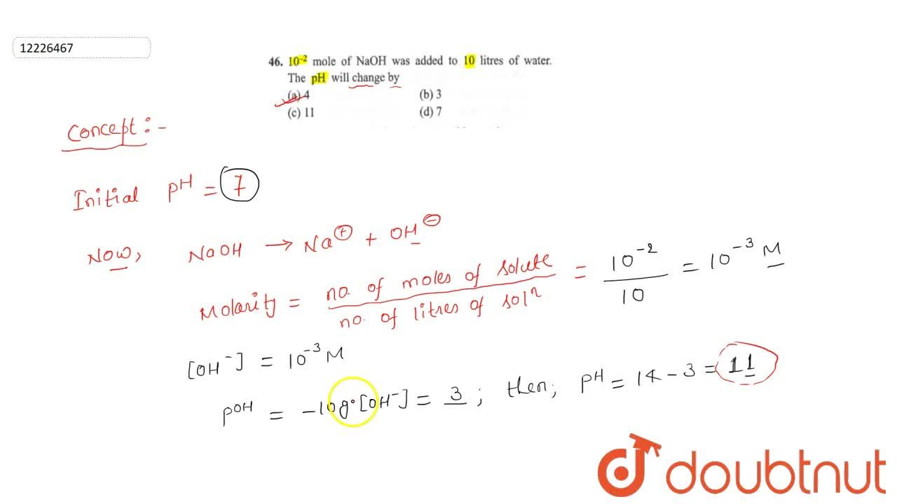 Solution for 10^(-2) mole of NaOH was added to 10 litres