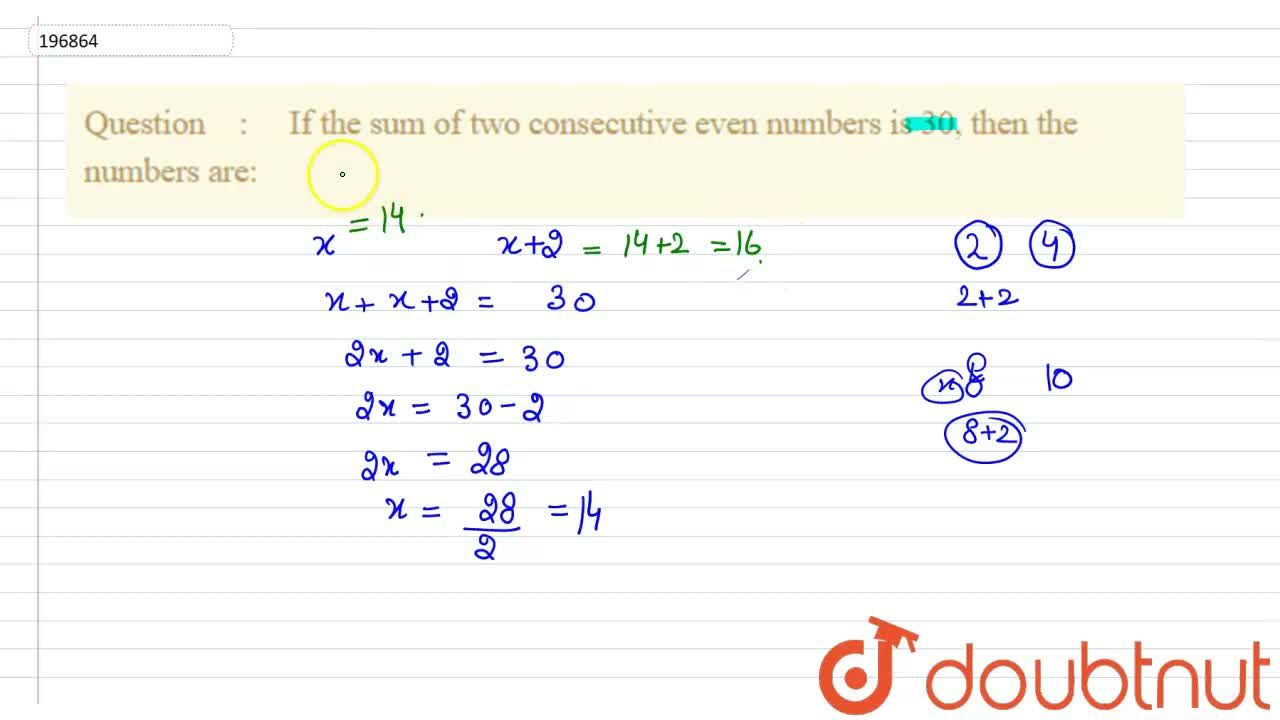 Solution for  If the sum of two consecutive even numbers is 30,