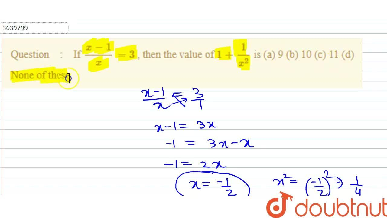 Solution for If (x-1),x=3 , then the   value of 1+1,(x^2)