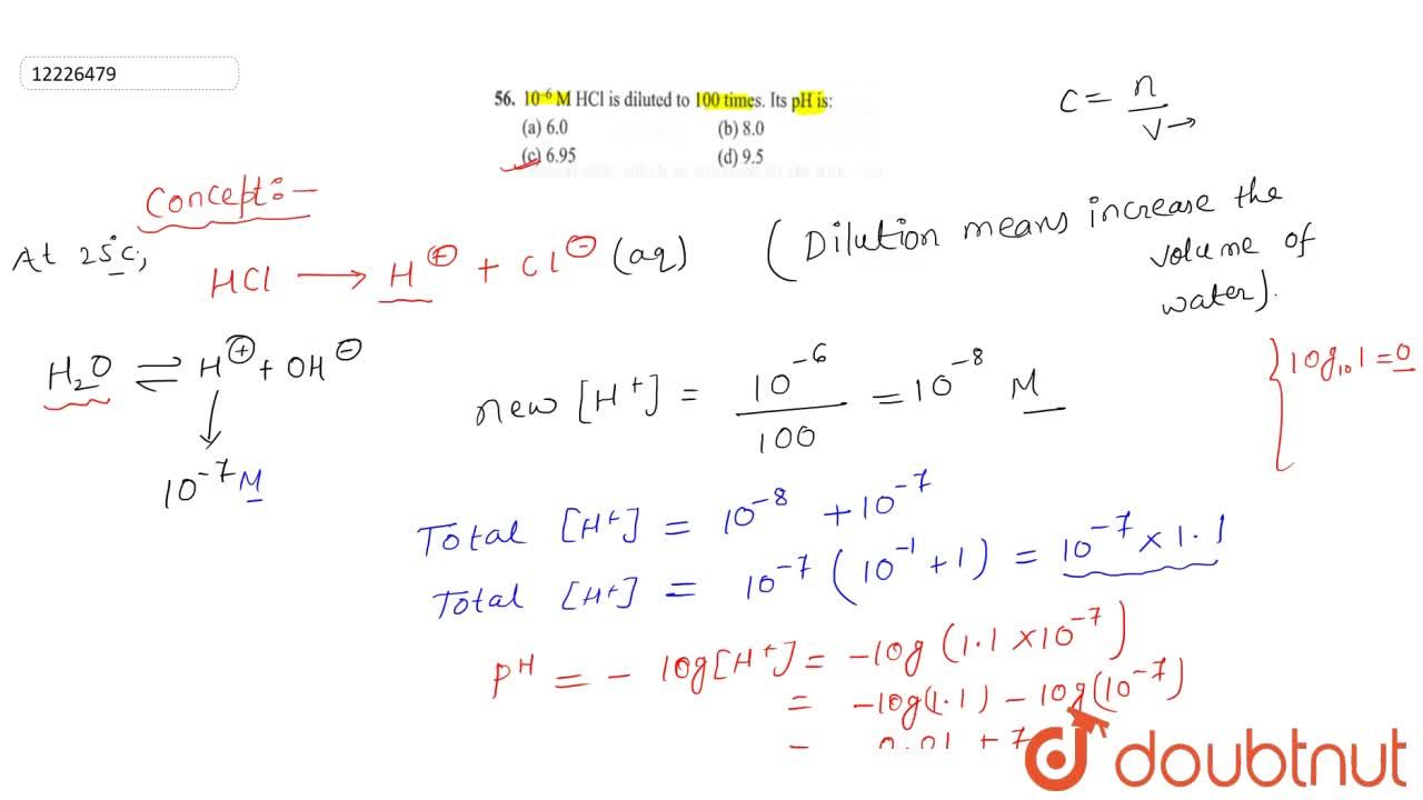 Solution for 10^(-6)M HCl is diluted to 100 times. Its pH