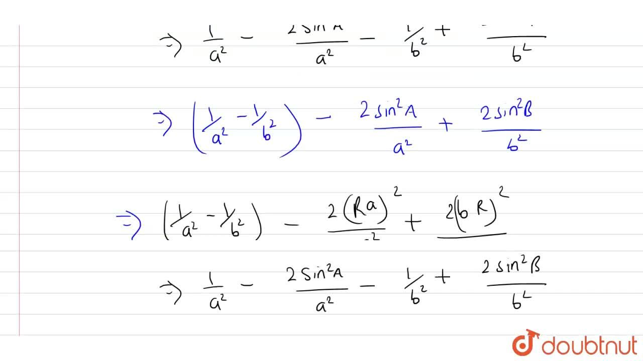 In any DeltaABC, prove that <br> (cos2A),a^(2)-(cos2B),b^(2)=(1,a^(2)-1,b^(2))