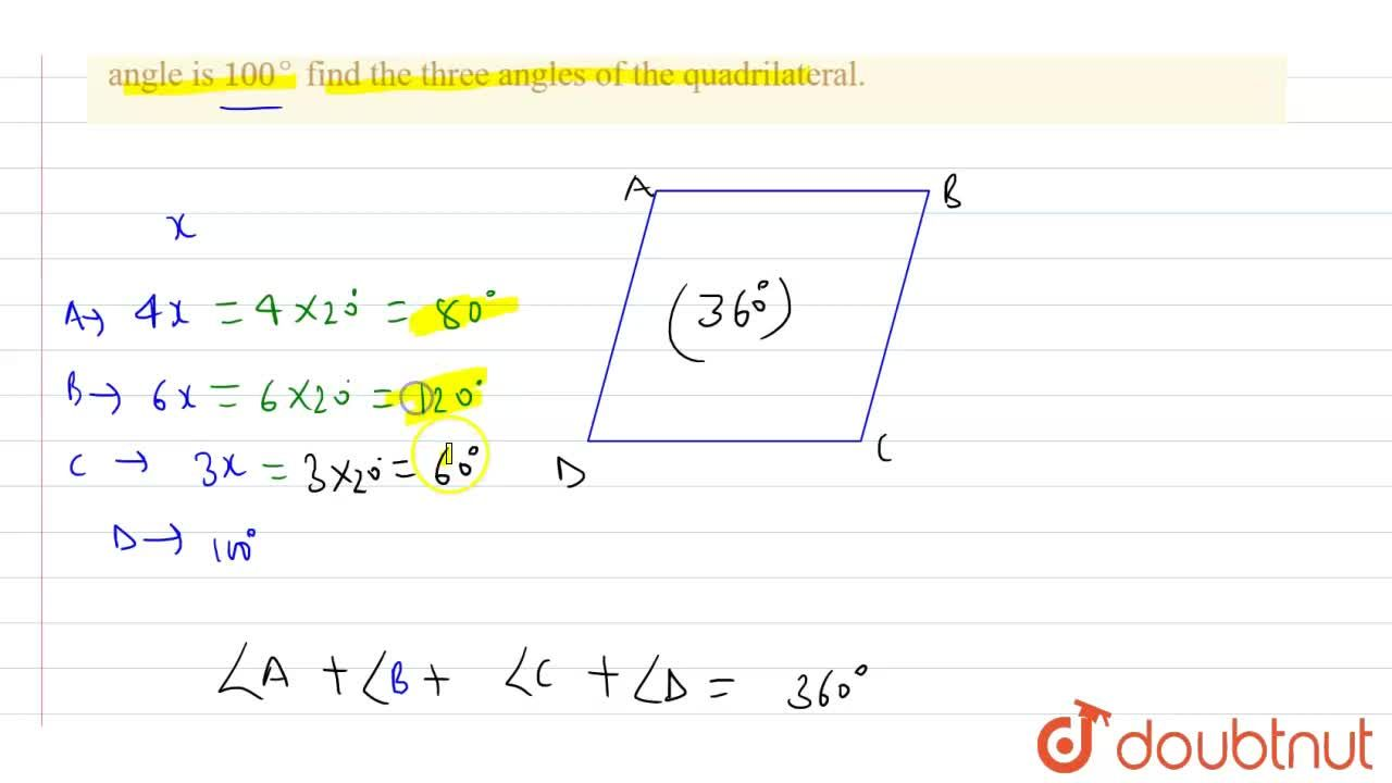 Three angles of a quadrilateral are in the ratio 4:6:3. If the fourth angle is 100^(@) find the three angles of the quadrilateral.