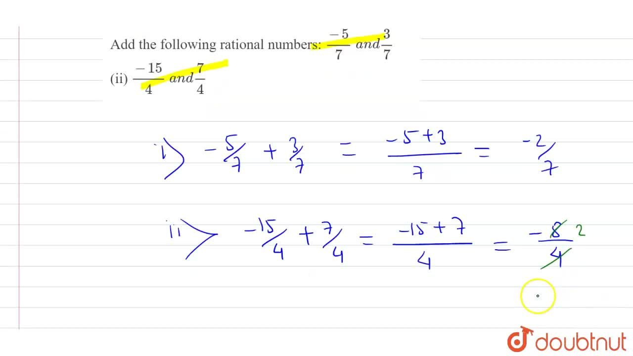 Solution for Add the following rational   numbers: (-5),7\ a