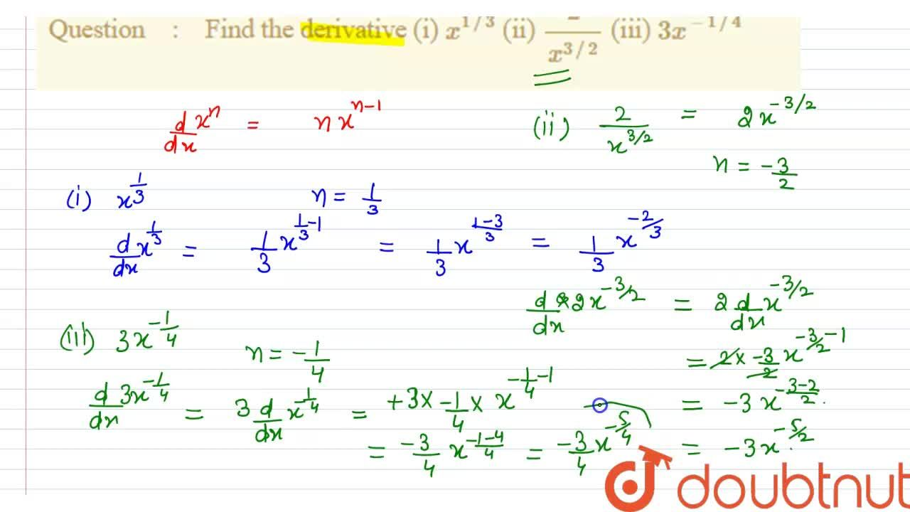 Solution for Find the derivative (i)  x^(1,,3) (ii) (2),(x^(