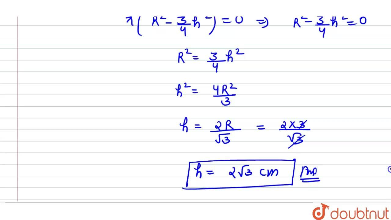 Solution for The height of the cylinder of maximum volume which