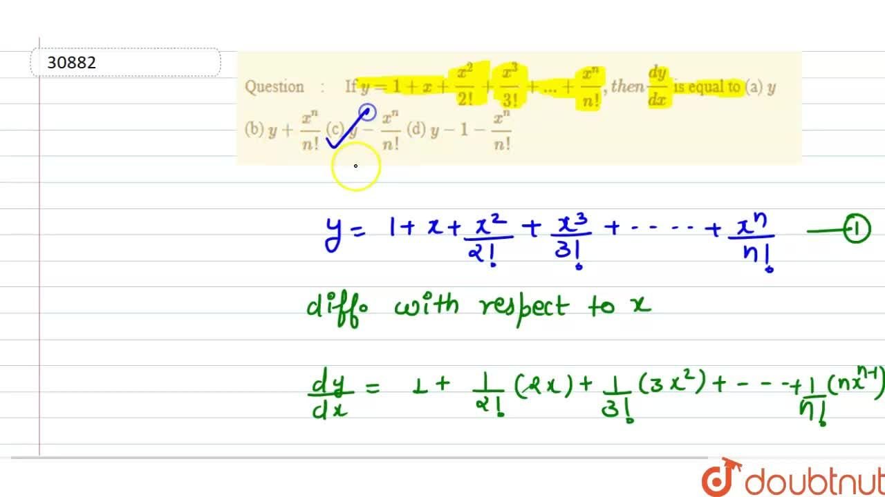 Solution for   If y=1+x+(x^2),(2!)+(x^3),(3!)+...+(x^n),(n !),
