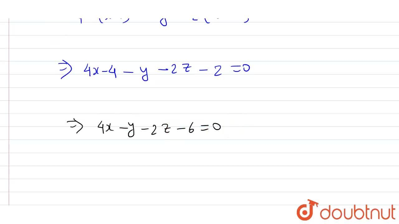 Solution for Find the equation of the   plane passing through
