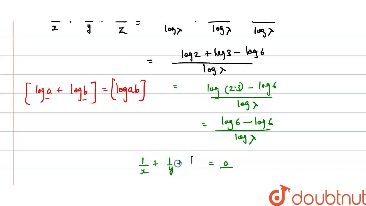 Solution for If 2^x=3^y=6^(-z) prove that 1,x+1,y+1,z=0