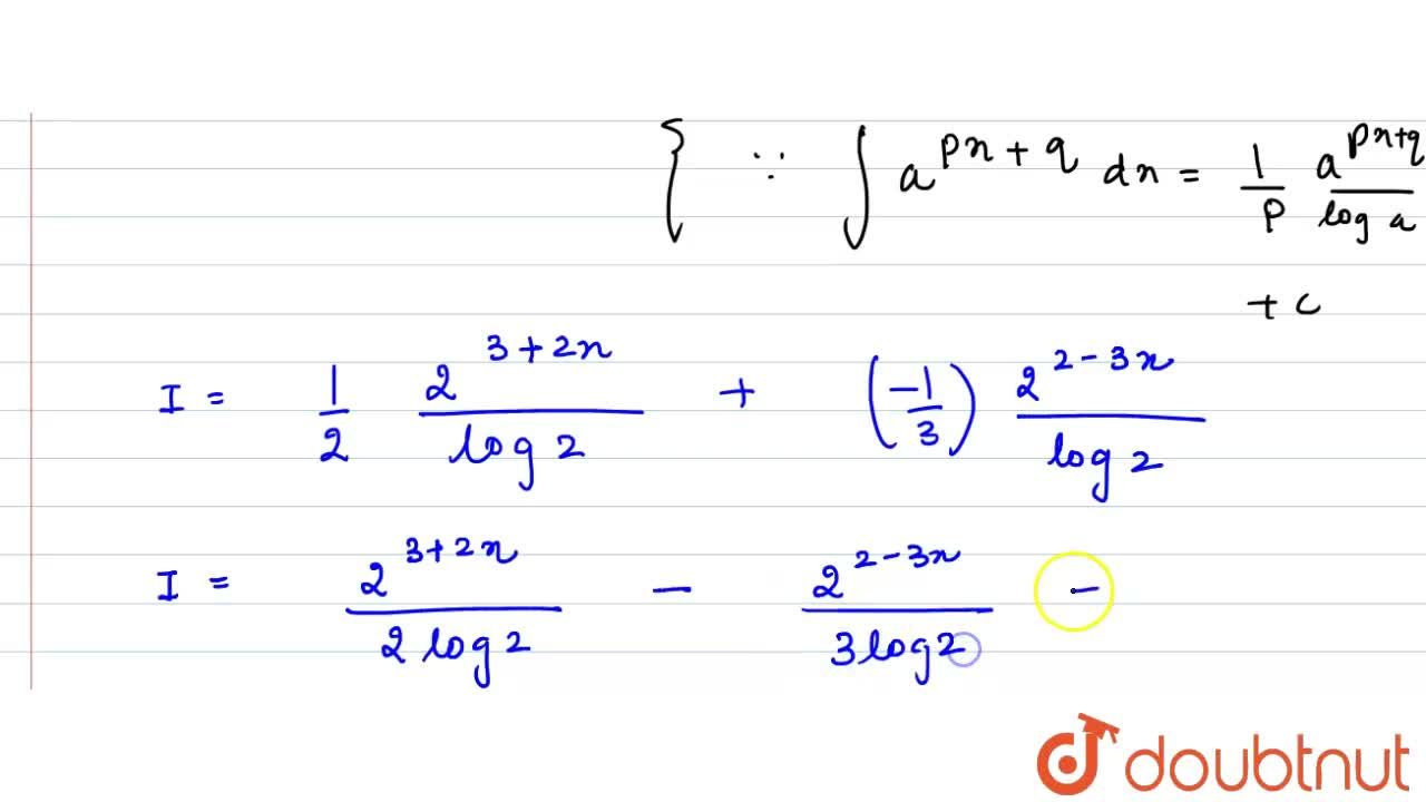 Solution for int ( 8^(1+x) + 4 ^(1 -x)),(2 ^(x))dx का मान ज्ञ