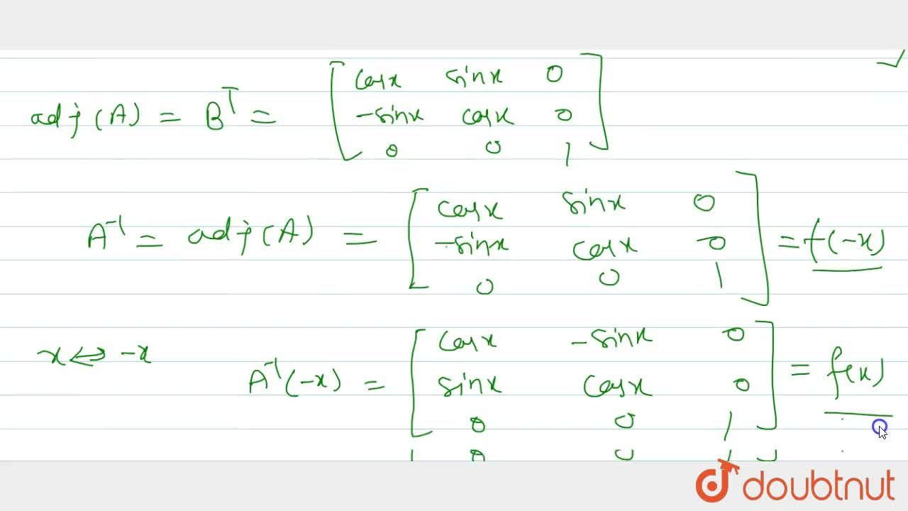 Solution for Let f(x)=[(cosx,-sinx,0),(sinx,cosx,0),(0,0,1)],