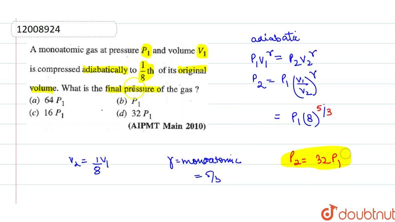Solution for A monoatomic gas at pressure P_(1) and volume V