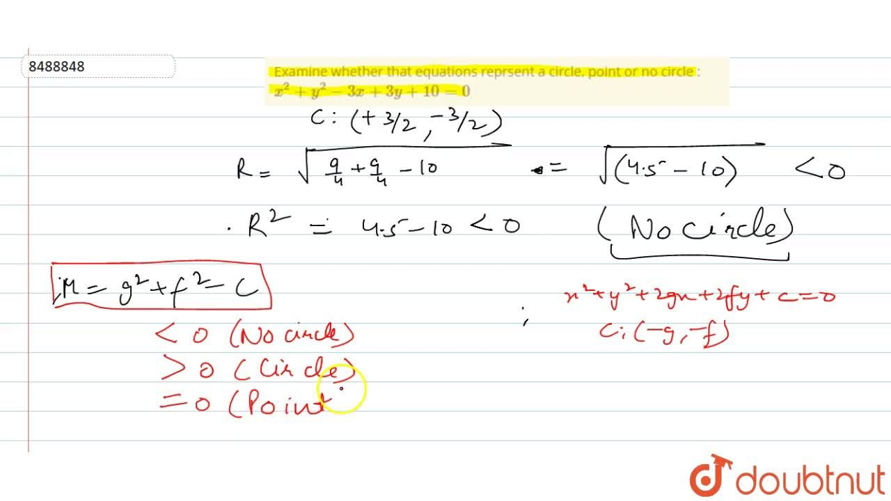 Examine whether that equations reprsent a circle, point or no circle : x^2 + y^2 - 3x + 3y + 10=0