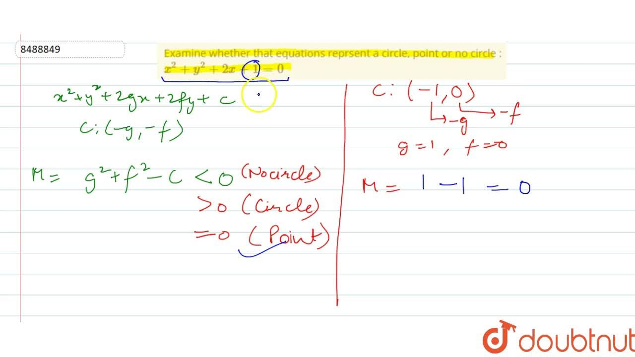 Solution for Examine whether that equations reprsent a circle,