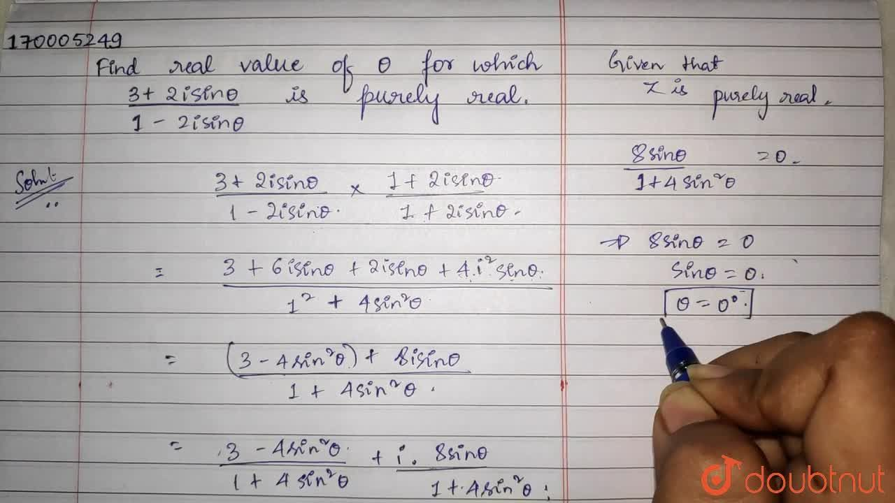 Find real value of theta for which (3+2i sin theta),(1-2i sin theta) is purely real.