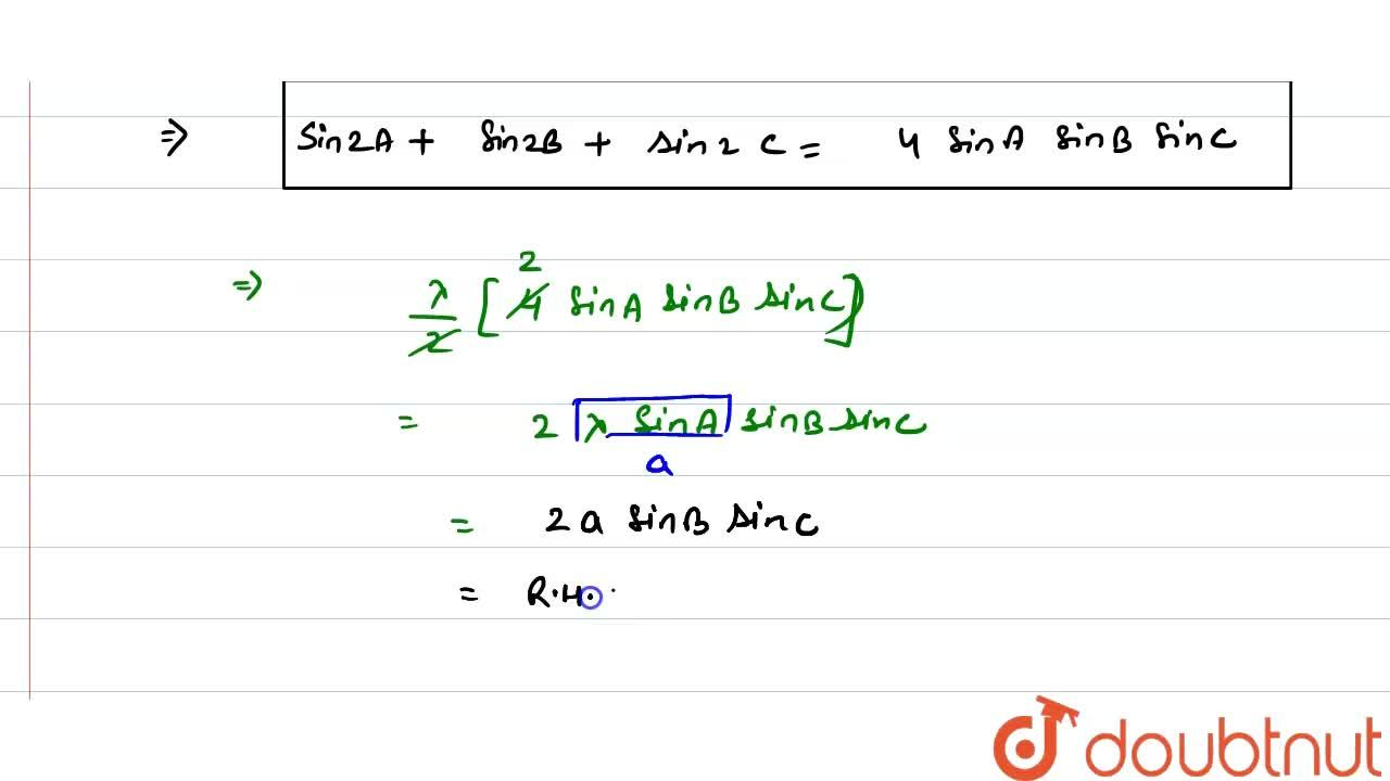 In any triangle A B C , prove that: acosA+bcosB+c cosC=2asinBsinC
