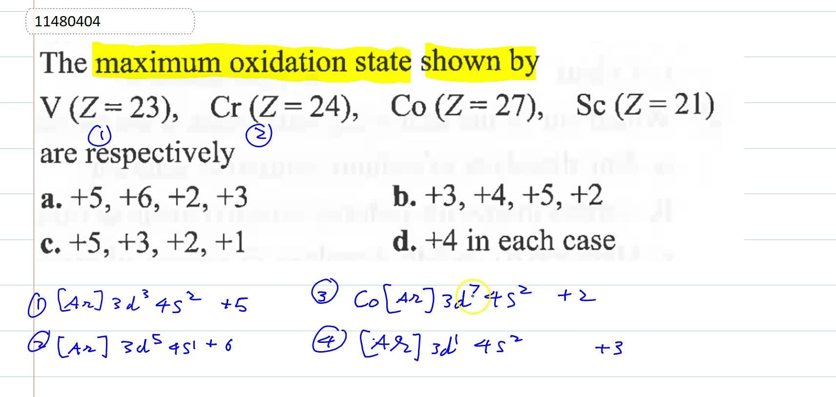 Solution for The maximum oxidation state shown by V(Z=23),Cr(Z