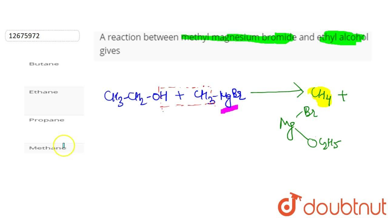 Solution for A reaction between methyl magnesium bromide and et