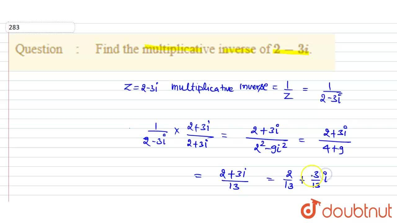 Solution for  Find the multiplicative inverse of 2-3i.