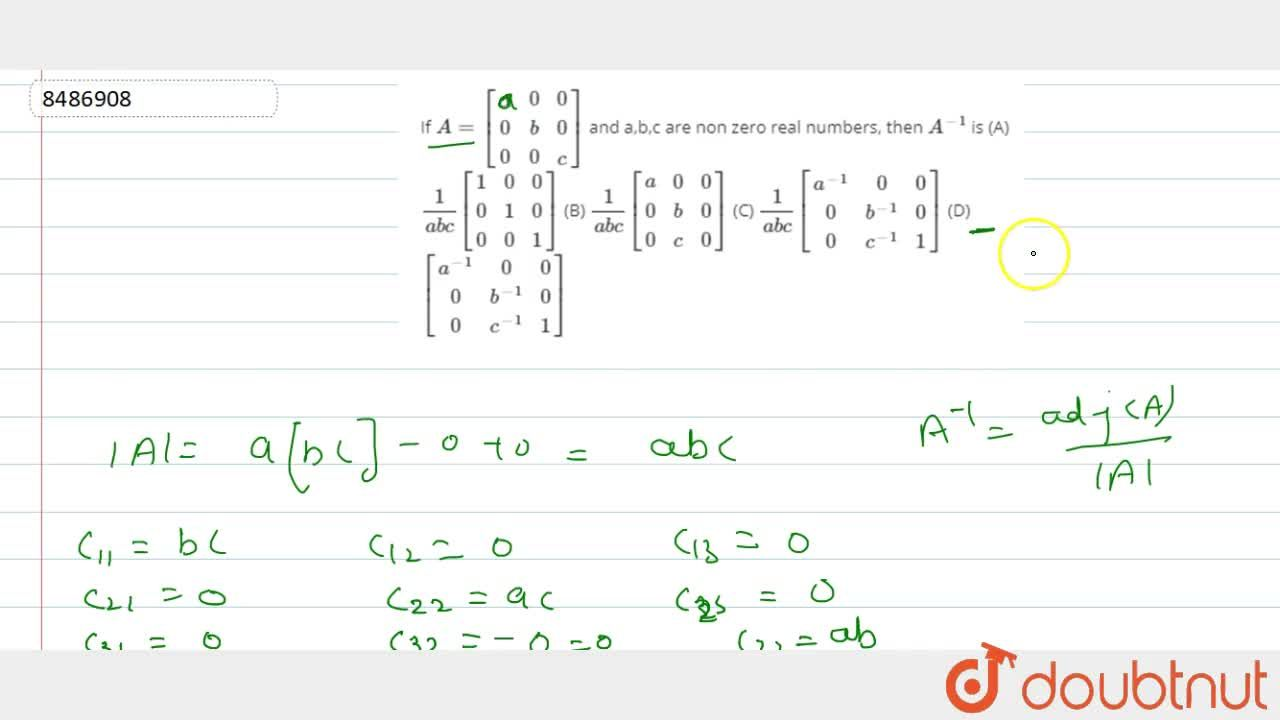 Solution for If A=[(alpha, 0,0),(0,b,0),(0,0,c)] and a,b,c ar
