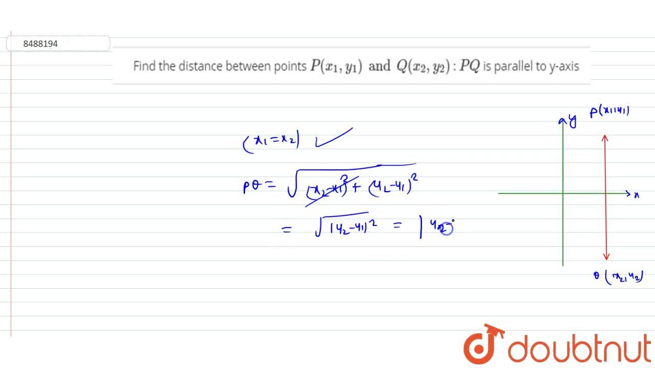 Find the distance between points P(x_1, y_1) and Q(x_2, y_2) : PQ is parallel to y-axis