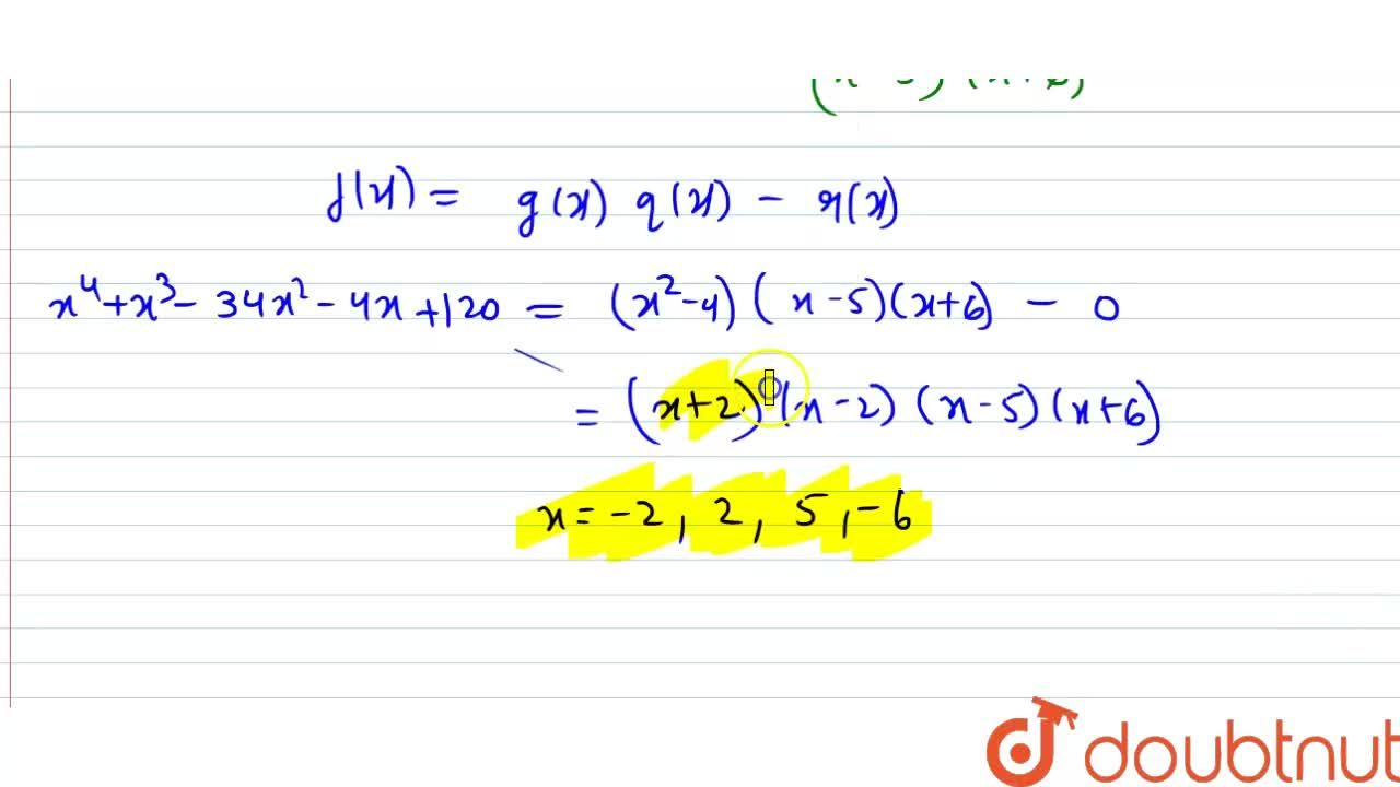 Solution for Find all the zeros of the polynomial x^4+x^3-34x^