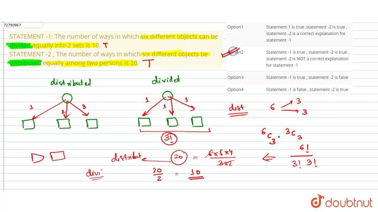 Solution for STATEMENT -1: The number of ways in which six diff