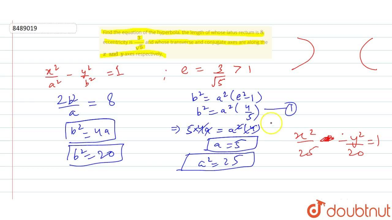 Solution for Find the equation of the hyperbola, the length of